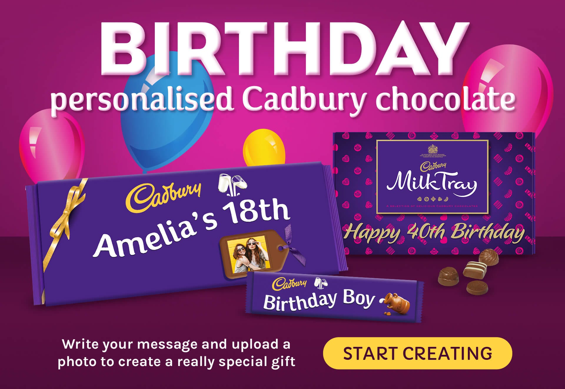 Say Happy Birthday with our fantastic range of personalised chocolate at Cadbury Gifts Direct
